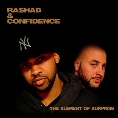 Rashad & Confidence The Element Of Surprise